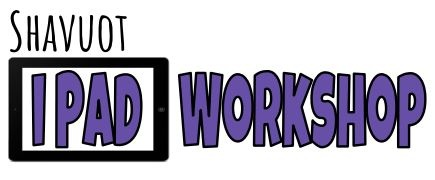 Shavuot iPad Workshop
